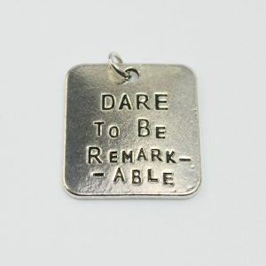 Motivational Charm Dare To Be Remarkable