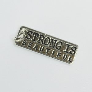 Motivational Charm Strong Is Beautiful